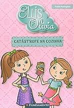 Catástrofe na Cozinha - Coleção Ellis e Olívia (Em Portuguese do Brasil)