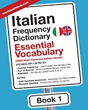 Italian Frequency Dictionary - Essential Vocabulary: 2500 Most Common Italian Words (Italian-English) (Volume 1)