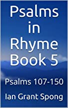 Psalms in Rhyme Book 5: Psalms 107-150