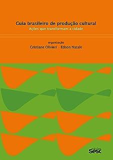 Guia brasileiro de produção cultural: ações que transformam a cidade