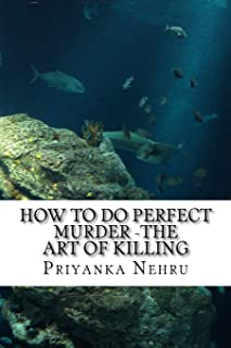 How to do Perfect Murder -The Art of Killing: A Perfect Plan needs Simple Execution