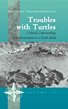 Troubles with Turtles: Cultural Understandings of the Environment on a Greek Island (New Directions in Anthropology, 16)