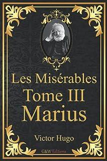 Les Misérables Tome 3 Marius: Victor Hugo   G&W Editions (Annoté)