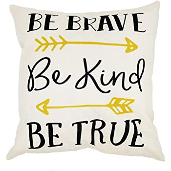 Amazon Com Arundeal Decorative Throw Pillow Case Cushion Covers 18 X 18 Inches Inspirational Quote Be Brave Be Kind Be True Arrows For Kids Boys Girls Nursery Room Decor Home Kitchen
