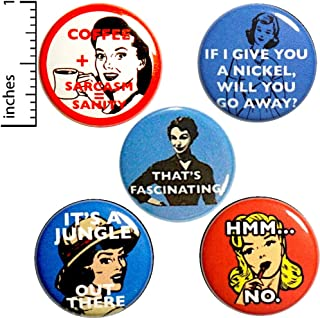 Sarcastic Buttons 5 Pack of Pins or Fridge Magnets Vintage Women Edgy Sarcasm 1 Inch P3-5