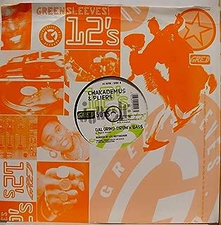 Chakademus & Pliers Gal Wine Junglist Grind vinyl record