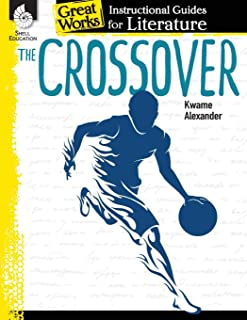 The Crossover: An Instructional Guide for Literature: An Instructional Guide for Literature