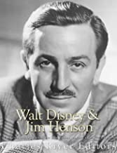 Walt Disney and Jim Henson: The Lives and Legacies of the Men Behind America's Favorite Cartoons