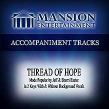 Thread of Hope (Made Popular by Jeff & Sherri Easter) [Accompaniment Track]