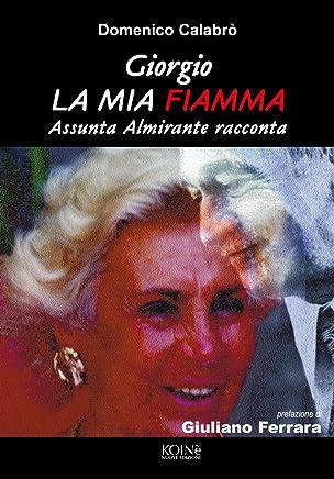 Giorgio, la mia fiamma: Assunta Almirante racconta