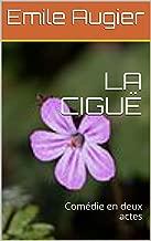 LA CIGUË: Comédie en deux actes (French Edition)