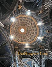 Building in Time: From Giotto to Alberti and Modern Oblivion