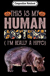 Composition Notebook: This is My Human Costume Halloween Hippo Journal/Notebook Blank Lined Ruled 6x9 100 Pages
