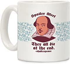 LookHUMAN Spoiler Alert, They All Die at the End - Shakespeare White 11 Ounce Ceramic Coffee Mug