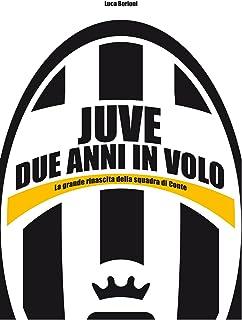 Juve, due anni in volo (Italian Edition)