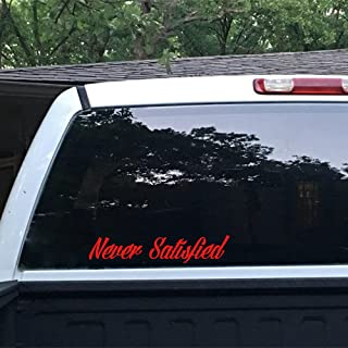 MountainValleyClimber Never Satisfied Sticker JDM Race Car Truck Window Windshield Banner for Car Truck Decal Laptop Motorcycle Vinyl