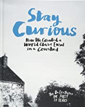 Stay Curious: How We Created a World Class Event in a Cowshed