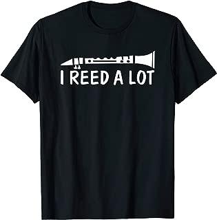 Clarinet -I reed a lot-band gift idea,Funny Clarinet T-Shirt T-Shirt