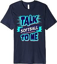 Talk Softball to Me Tee Funny Softball Lovers Parody T-Shirt