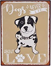 NIKKY HOME Dogs Never Lie About Love Vintage Tin Sign Metal Wall Decorative 13