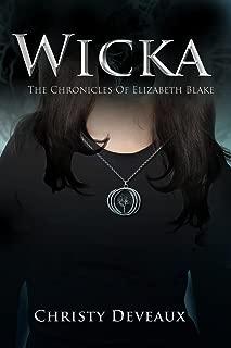 Wicka: The Chronicles of Elizabeth Blake