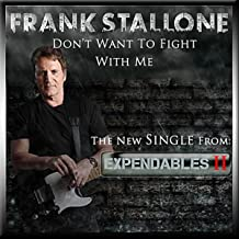 Don't Want to Fight With Me (From the Motion Picture the Expendables 2)