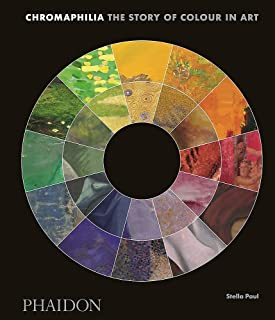 Chromaphilia: The Story of Colour in Art