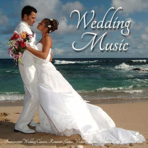 Instrumental Wedding Classics, Romantic Guitar, Wedding