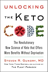 Unlocking the Keto Code: The Revolutionary New Science of Keto That Offers More Benefits Without Deprivation (The Plant Paradox Book 7) (English Edition) Format Kindle