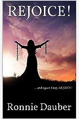 REJOICE!: ...and again I say, rejoice! Kindle Edition