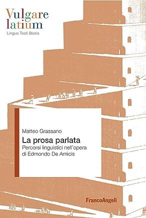La prosa parlata: Percorsi linguistici nellopera di Edmondo De Amicis