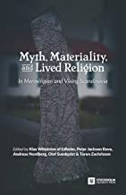 Myth, Materiality, and Lived Religion: In Merovingian and Viking Scandinavia