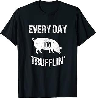 Pig Every Day I'm Trufflin' Funny Pun T-Shirt