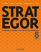 Livres Strategor - 8e éd. - Toute la stratégie de la start-up à la multinationale: Toute la stratégie de la start-up à la multinationale PDF