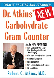 Dr. Atkins' New Carbohydrate Gram Counter: More Than 1200 Brand-Name and Generic Foods Listed with Carbohydrate, Protein, ...