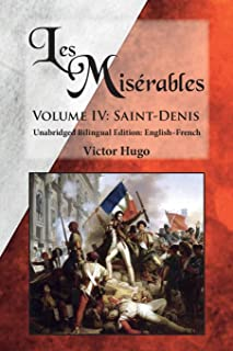 Les Miserables, Volume IV: Saint-Denis: Unabridged Bilingual Edition: English-French