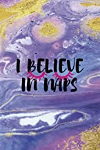 I Believe In Naps: Sleepy People Notebook Journal Composition Blank Lined Diary Notepad 120 Pages Paperback Colors