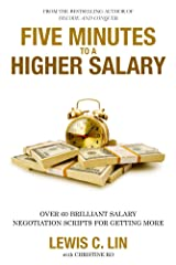 Five Minutes to a Higher Salary: Over 60 Brilliant Salary Negotiation Scripts for Getting More Kindle Edition