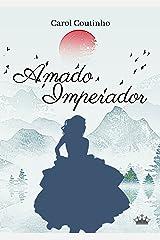 Amado Imperador: (Imperial livro 3) eBook Kindle