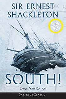 South! (Annotated) LARGE PRINT: The Story of Shackleton's Last Expedition 1914-1917