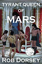 Tyrant Queen of Mars (The Martian Pentalogy)