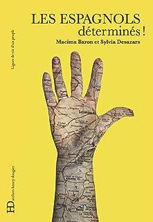 Les Espagnols, déterminés (Lignes de vie d'un peuple) (French Edition)