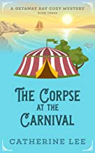 The Corpse at the Carnival (Getaway Bay Cozy Mystery Series Book 3)