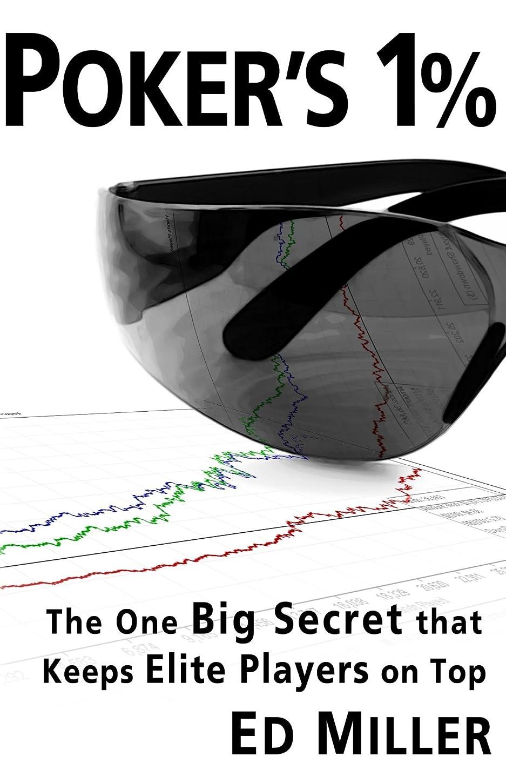 かろうじて新しい意味ホースPoker's 1%: The One Big Secret That Keeps Elite Players On Top (English Edition)