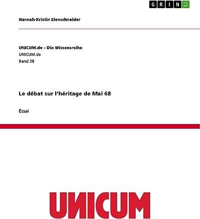Le débat sur l'héritage de Mai 68 (French Edition)
