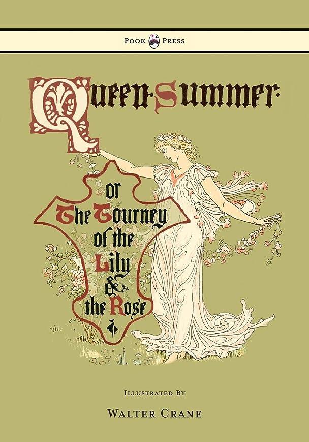 脚本免除ペチコートQueen Summer - Or the Tourney of the Lily and the Rose - Illustrated by Walter Crane