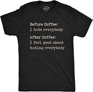 Mens Before Coffee I Hate Everybody T Shirt Funny Sarcastic Humor Caffeine Lover