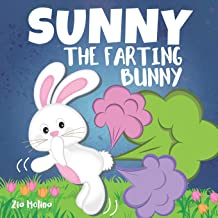 Sunny The Farting Bunny: A Funny Rhyming Story For Kids, Fun Read Aloud Tale of Farts, Fun and Friendship for Children (To...
