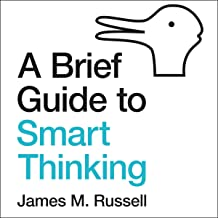 A Brief Guide to Smart Thinking: From Zeno's Paradoxes to Freakonomics