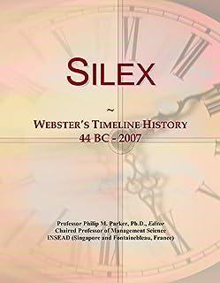 Silex: Webster's Timeline History, 44 BC - 2007